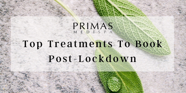 Primas Medispa Top 5 Treatments To Book Post-Lockdown